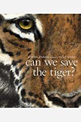 Can We Save the Tiger? Paperback