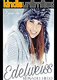 Edelweiss: Reina del hielo (Spanish Edition)