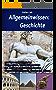 Allgemeinwissen – Geschichte: 150 Fragen und Antworten zur Weltgeschichte, von der Frühgeschichte und Antike bis zur Entdeckung Amerikas. Wissenswertes zu Ägyptern, Griechen und Römern.