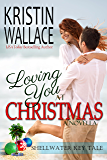 Loving You At Christmas (a holiday novella): Shellwater Key Tales