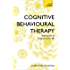 Cognitive Behavioural Therapy (CBT): Evidence-based, goal-oriented self-help techniques: a practical CBT primer and self help classic (Teach Yourself)