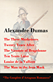 The Three Musketeers + Twenty Years After + The Vicomte of Bragelonne + Ten Years Later + Louise de la Valliere + The Man in the Iron Mask (The Complete d'Artagnan Romances): Completed Second Edition