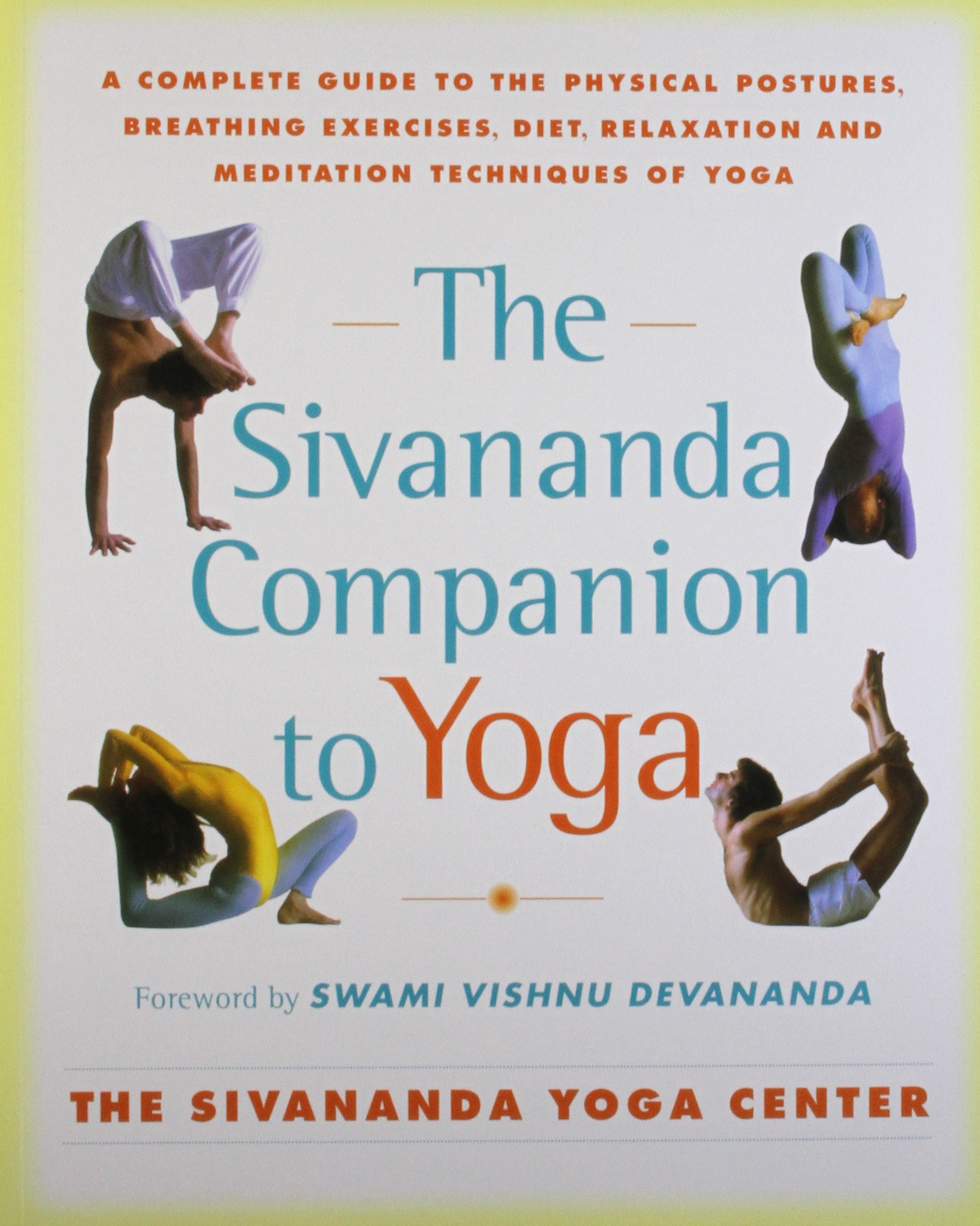 The Sivananda Companion to Yoga: A Complete Guide to the ...
