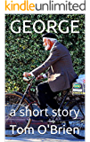 GEORGE: a short story