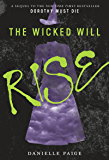 The Wicked Will Rise (Dorothy Must Die Book 2)