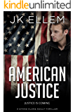 American Justice: A mystery and suspense stand alone crime thriller (No Justice Series Book 3)