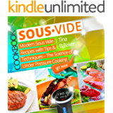 Sous Vide Cookbook: Modern Sous Vide Recipes with Tips and Techniques - The Science of Under Pressure Cooking (Plus Photos, Nutrition Facts)