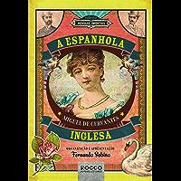 A Espanhola inglesa (Novelas Imortais)