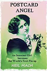 Postcard Angel: An Innocent Girl Becomes The World's First Pin-up Kindle Edition