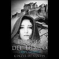 El guía del tiempo: Libro I: el camino (Spanish Edition)