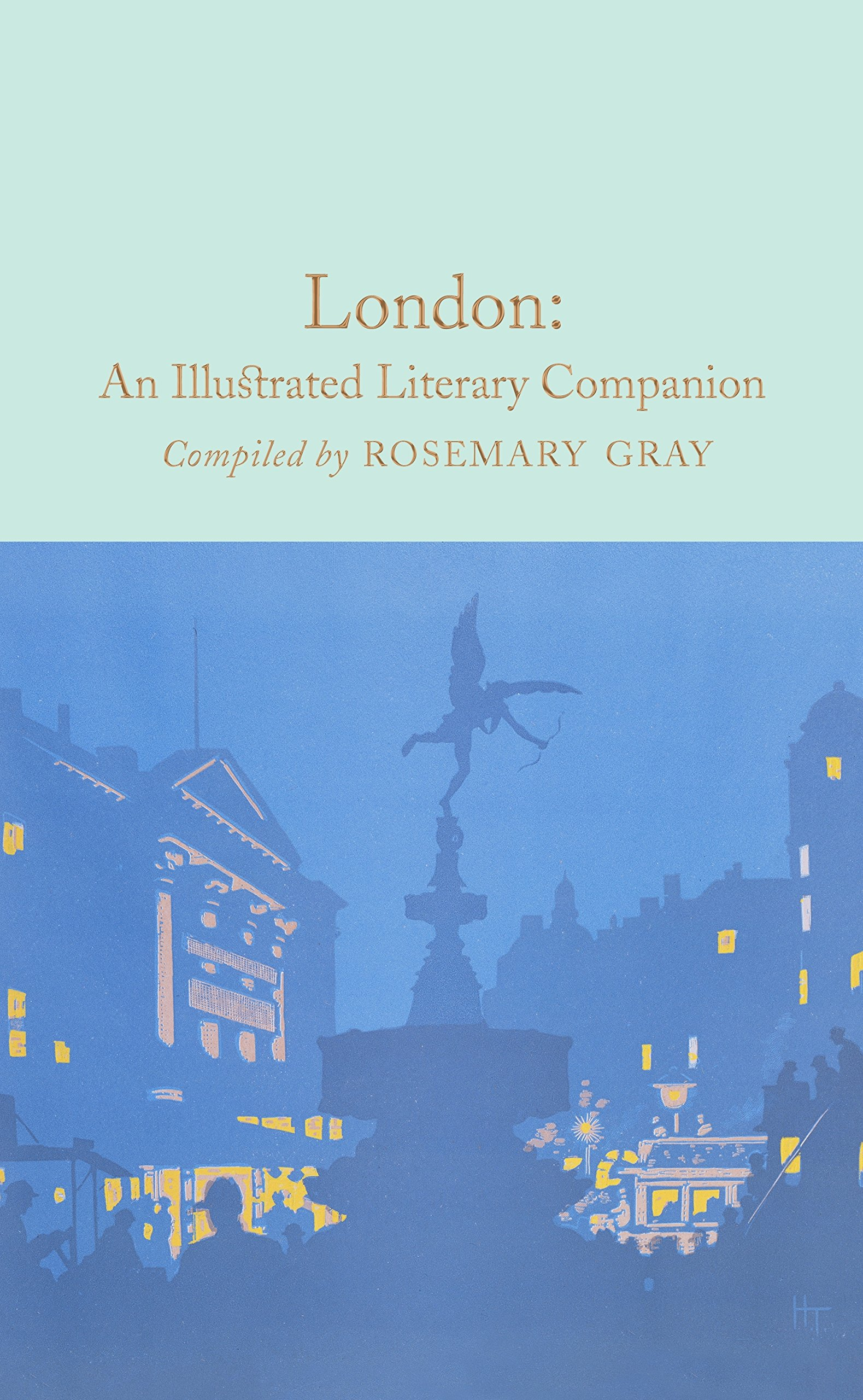Read Online London: An Illustrated Literary Companion (Macmillan Collector's Library) PDF
