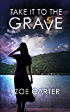 Take It to the Grave Part 5 of 6: A tense and addictive psychological thriller