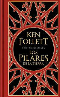 Un mundo sin fin (edición 10º aniversario) (Saga Los pilares de la ...