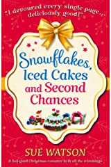Snowflakes, Iced Cakes and Second Chances: A feel good Christmas romance with all the trimmings Kindle Edition