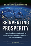 Reinventing Prosperity: Managing Economic Growth to Reduce Unemployment, Inequality and Climate Change (English Edition)