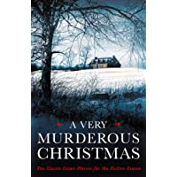 A Very Murderous Christmas: Ten Classic Crime Stories for the Festive Season (Murder at Christmas)