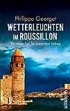 Wetterleuchten im Roussillon: Ein neuer Fall für Inspecteur Sebag (Roussillon-Krimi, Band 2)