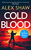 Cold Blood: An explosive, SAS action adventure crime thriller that will keep you gripped (An Aidan Snow SAS Thriller…