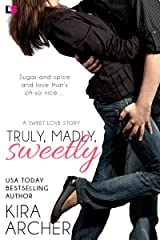 Truly, Madly, Sweetly (Sweet Love Book 1) Kindle Edition