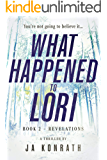 What Happened To Lori Book 2: Revelations (Mind-Blowing Twist Thriller Duology)