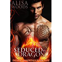 Seduced by a Dragon (Fallen Immortals 5) - Paranormal Fairytale Romance (English Edition)