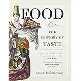 Food: The History of Taste (Volume 21) (California Studies in Food and Culture)