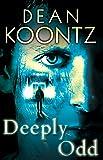 Deeply Odd (An Odd Thomas Novel)