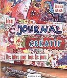 Mon journal créatif : Des idées pour tous les jours