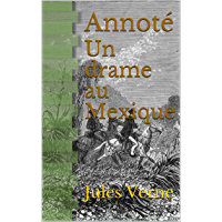 Un drame au Mexique: Annoté (French Edition)
