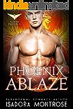 Phoenix Ablaze: A BBW/ Phoenix Shifter Romance (Alpha Phoenix Book 2)