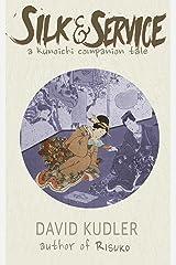 Silk & Service: A Polite Assassin (Seasons of the Sword prequel) (Kunoichi Companion Tales Book 2) Kindle Edition