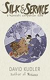 Silk & Service: A Polite Assassin (Seasons of the Sword prequel) (Kunoichi Companion Tales Book 2)