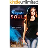 Rogue Souls: Magic, Murder, and Rented Souls (Soul Charmer Book 2)