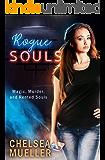 Rogue Souls: Magic, Murder, and Rented Souls (Soul Charmer Book 2)