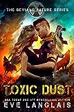 Toxic Dust (The Deviant Future Book 1)