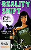 Magic and Mayhem: Reality Shift (Kindle Worlds Novella) (Southern Shift Book 2)