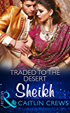 Traded to the Desert Sheikh (Mills & Boon Modern) (Scandalous Sheikh Brides, Book 2)