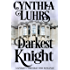 Darkest Knight: Thornton Brothers Time Travel (A Knights Through Time Romance Book 4)