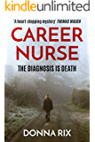 Career Nurse: A heart-pounding romantic thriller