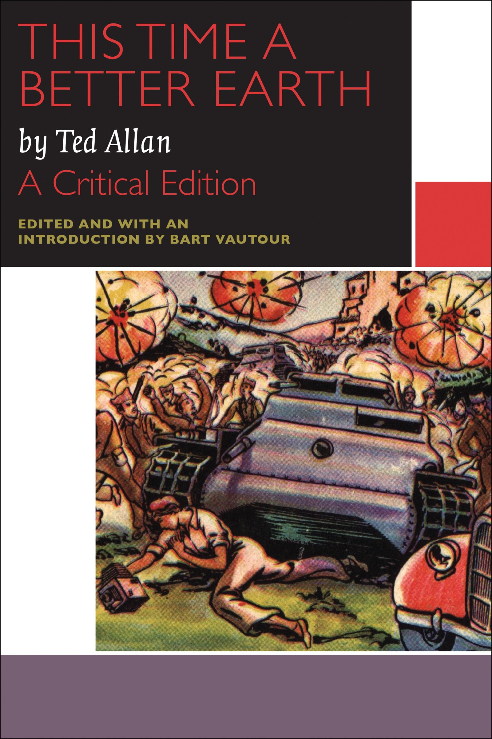 This Time a Better Earth, by Ted Allan: A Critical Edition: Allan, Ted,  Vautour, Bart: 9780776621630: Books - Amazon.ca