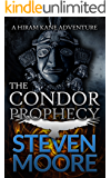 The Condor Prophecy: A Hiram Kane Adventure (The Hiram Kane Action Adventures Book 3)