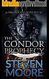 The Condor Prophecy: A Hiram Kane Adventure (The Hiram Kane Action Adventures Book 2)