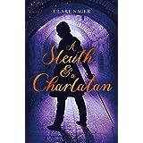 A Sleuth & a Charlatan (Counterfeit Contessa Book 2)