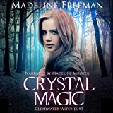 Crystal Magic: Clearwater Witches Book 1