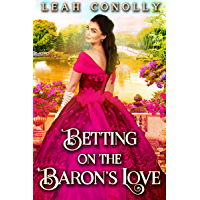 Betting on the Baron's Love: A Clean & Sweet Regency Historical Romance Novel (English Edition)