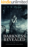 Darkness Revealed: In the World of the Federal Witch