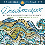 Doodlescapes: Pattern And Design Coloring Book - Calming Coloring Books For Adults (Doodle Designs and Art Book Series)