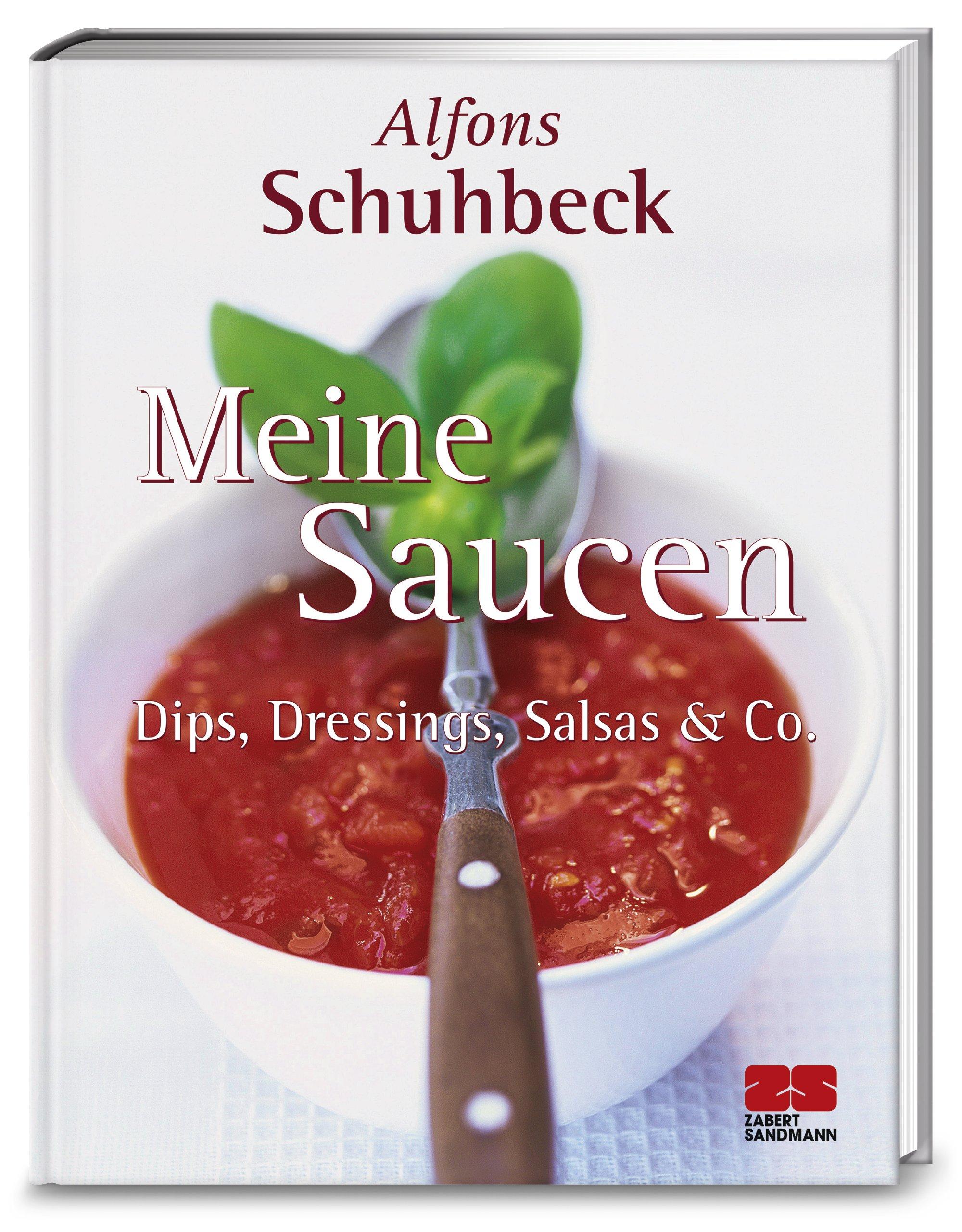 Meine Saucen. Dips Dressings Salsas Und Co.