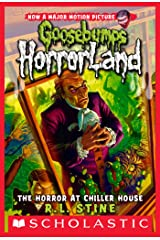 Goosebumps HorrorLand #19: The Horror at Chiller House Kindle Edition