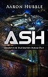 Ash: Farpointe Initiative Book One